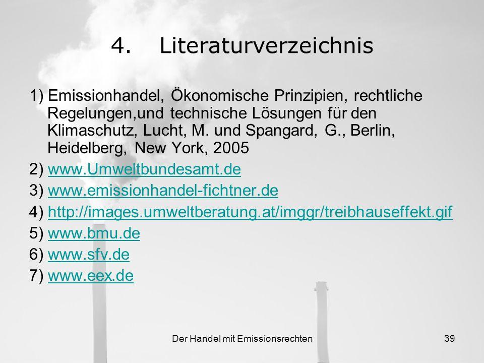 Der Handel mit Emissionsrechten38 3.Fazit Lassen Sie uns alles daran setzen, dass wir der nächsten Generation, den Kindern von heute, eine Welt hinter