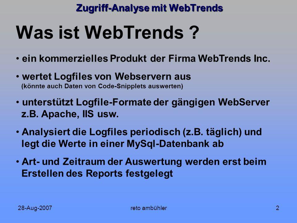 28-Aug-2007reto ambühler13 Zugriff-Analyse mit WebTrends - Vergleich Jan / Aug