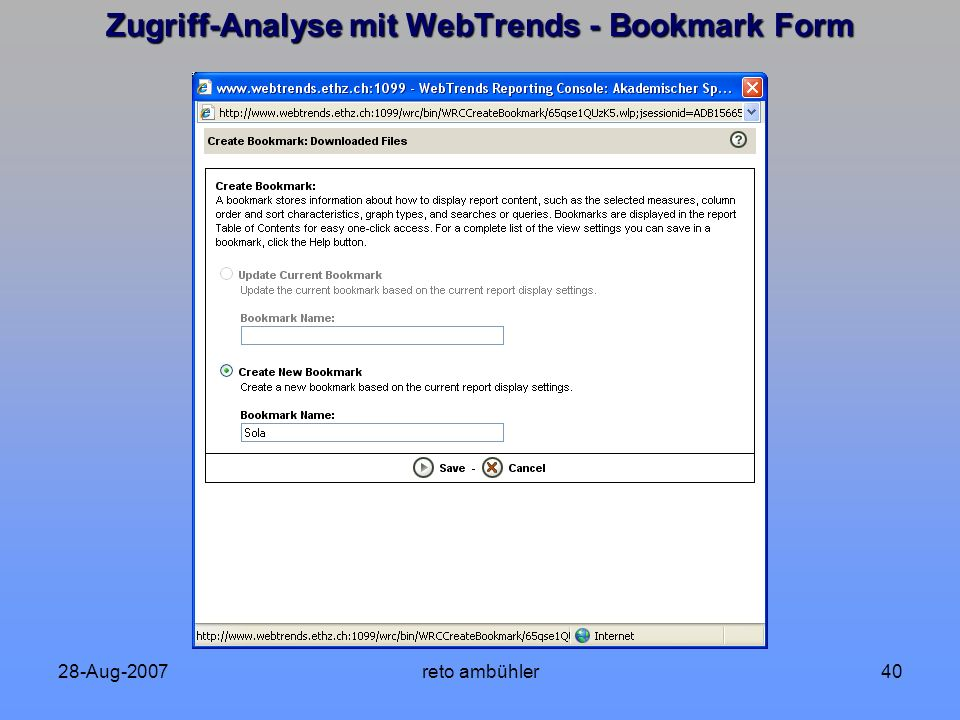 28-Aug-2007reto ambühler40 Zugriff-Analyse mit WebTrends - Bookmark Form