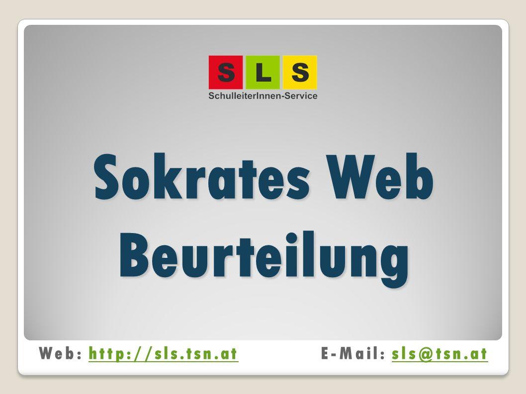 Sokrates Web Beurteilung Web: http://sls.tsn.atE-Mail: sls@tsn.athttp://sls.tsn.atsls@tsn.at