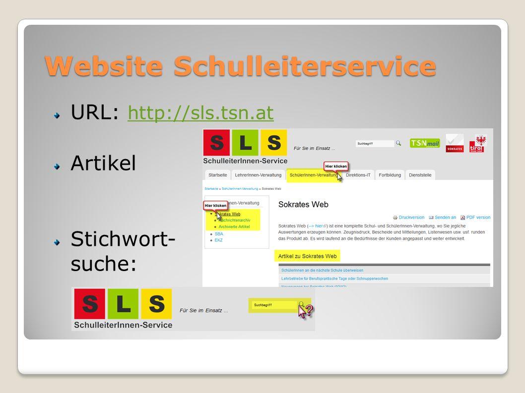Website Schulleiterservice URL: http://sls.tsn.at http://sls.tsn.at Artikel Stichwort- suche: