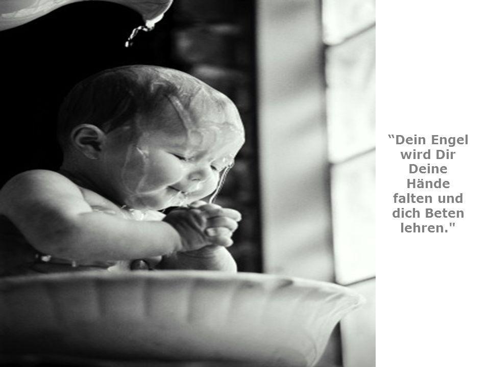 Das Kind anlächelnd sagte Gott: