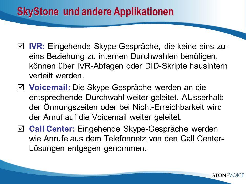 SkyStone und andere Applikationen IVR: Eingehende Skype-Gespräche, die keine eins-zu- eins Beziehung zu internen Durchwahlen benötigen, können über IV
