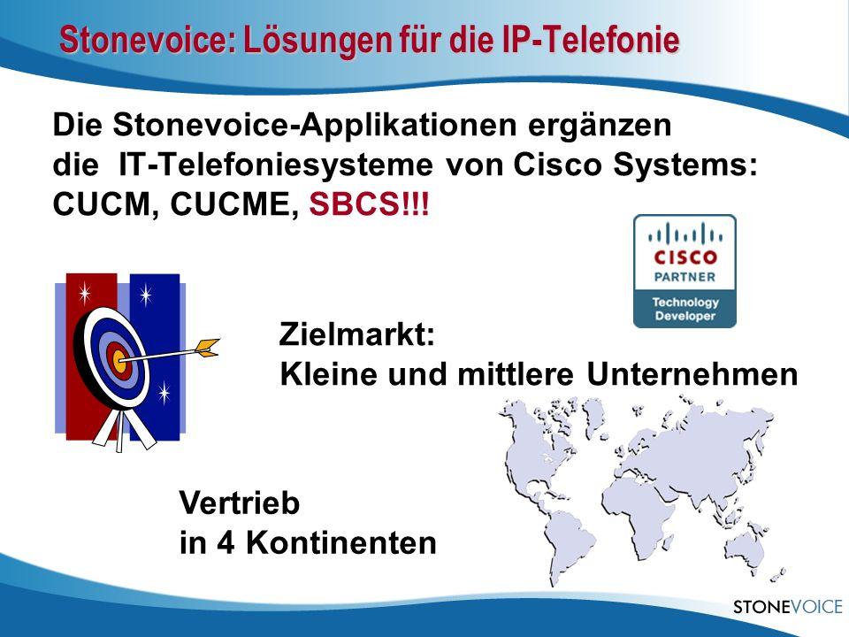 Stonevoice: Lösungen für die IP-Telefonie Die Stonevoice-Applikationen ergänzen die IT-Telefoniesysteme von Cisco Systems: CUCM, CUCME, SBCS!!! Vertri