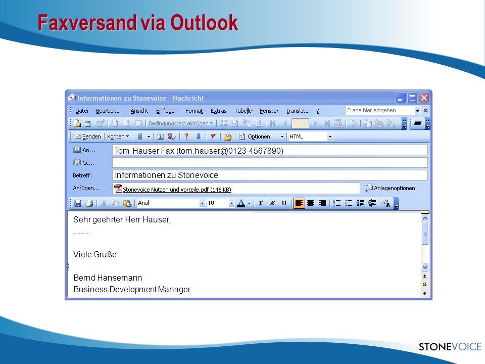 Sehr geehrter Herr Hauser, ……. Viele Grüße Bernd Hansemann Business Development Manager Informationen zu Stonevoice Faxversand via Outlook Tom Hauser