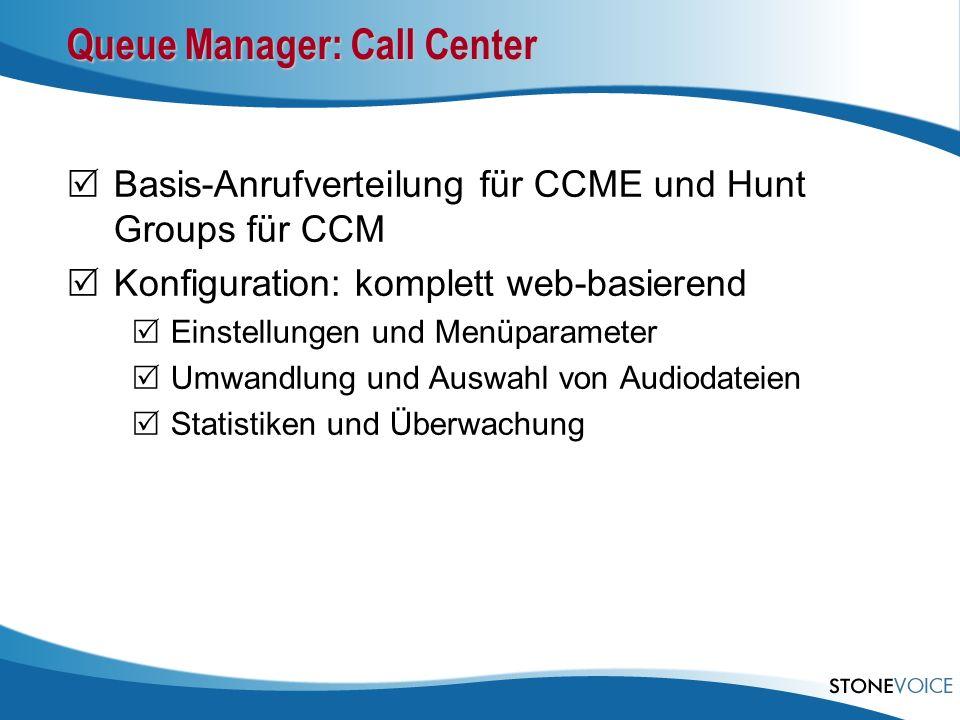 Queue Manager: Call Center Basis-Anrufverteilung für CCME und Hunt Groups für CCM Konfiguration: komplett web-basierend Einstellungen und Menüparamete