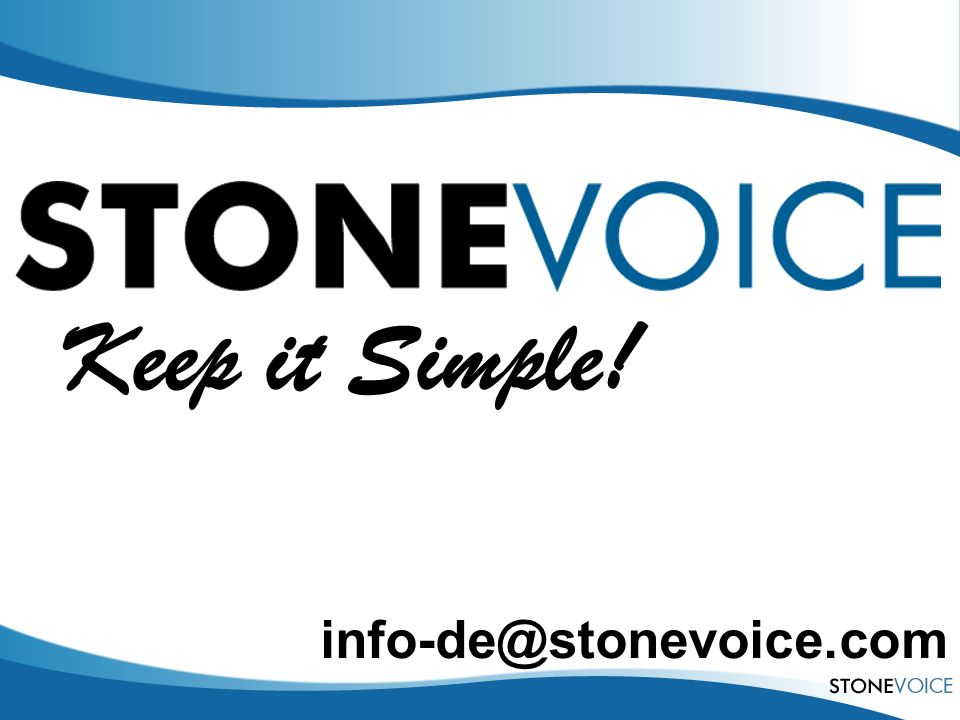 Keep it Simple! info-de@stonevoice.com