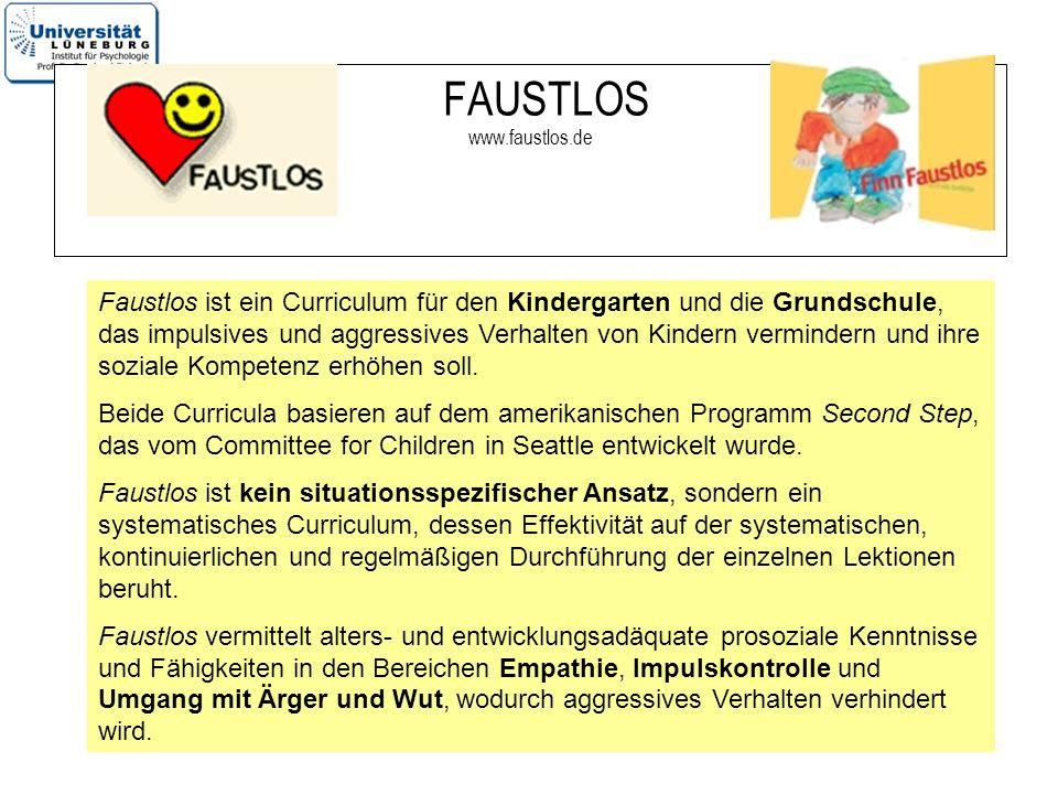 14 FAUSTLOS www.faustlos.de Faustlos ist ein Curriculum für den Kindergarten und die Grundschule, das impulsives und aggressives Verhalten von Kindern
