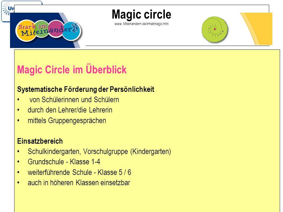 15 Magic circle www. Miteinandern.de/inhaltmagic.htm Magic Circle im Überblick Systematische Förderung der Persönlichkeit von Schülerinnen und Schüler