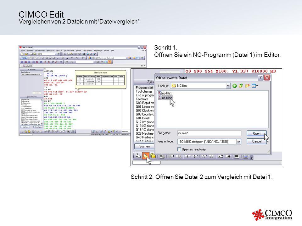 Vergleichen von 2 Dateien mit Dateivergleich CIMCO Edit Schritt 1. Öffnen Sie ein NC-Programm (Datei 1) im Editor. Schritt 2. Öffnen Sie Datei 2 zum V