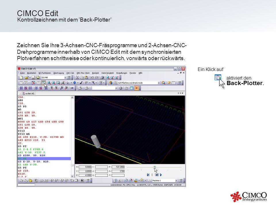 Kontrollzeichnen mit dem Back-Plotter CIMCO Edit Zeichnen Sie Ihre 3-Achsen-CNC-Fräsprogramme und 2-Achsen-CNC- Drehprogramme innerhalb von CIMCO Edit