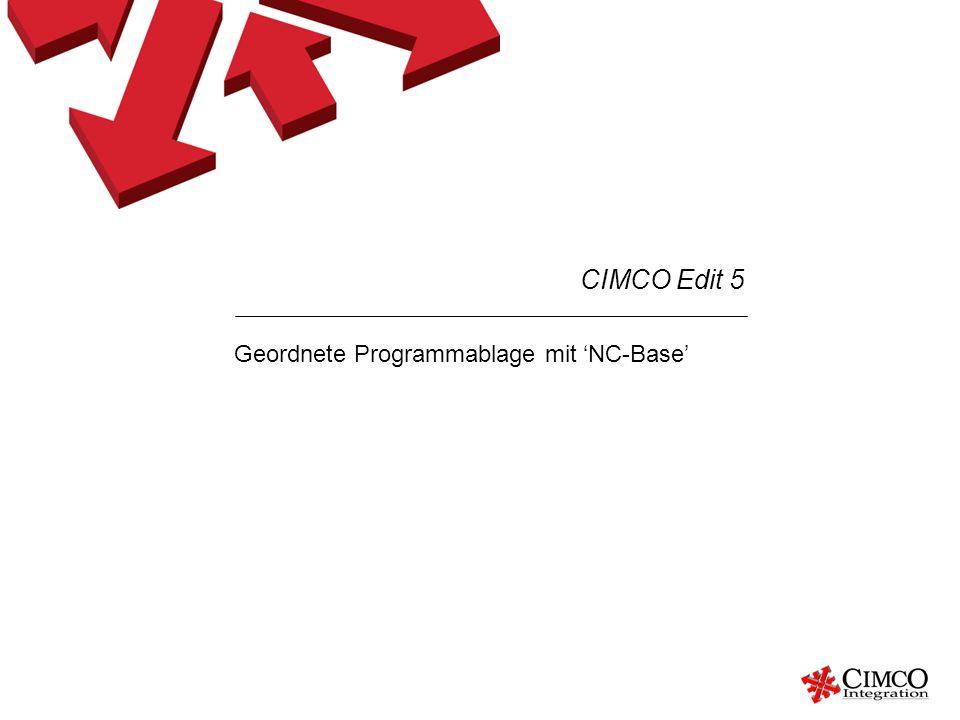 Geordnete Programmablage mit NC-Base CIMCO Edit 5