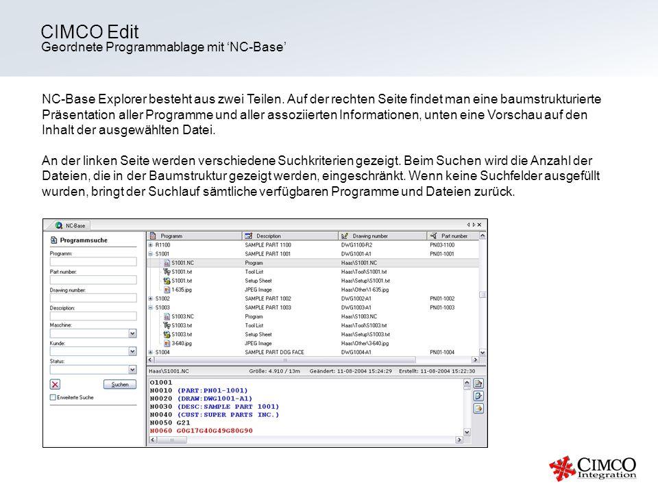 Geordnete Programmablage mit NC-Base CIMCO Edit NC-Base Explorer besteht aus zwei Teilen. Auf der rechten Seite findet man eine baumstrukturierte Präs