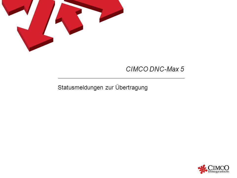 Statusmeldungen zur Übertragung CIMCO DNC-Max 5
