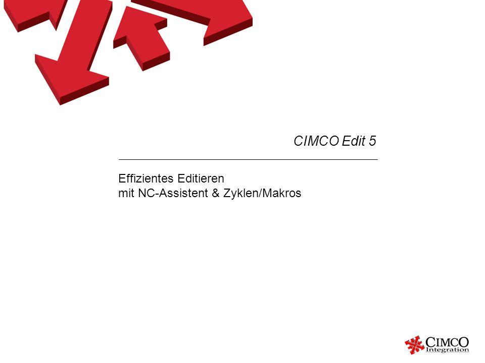 Effizientes Editieren mit NC-Assistent & Zyklen/Makros CIMCO Edit 5