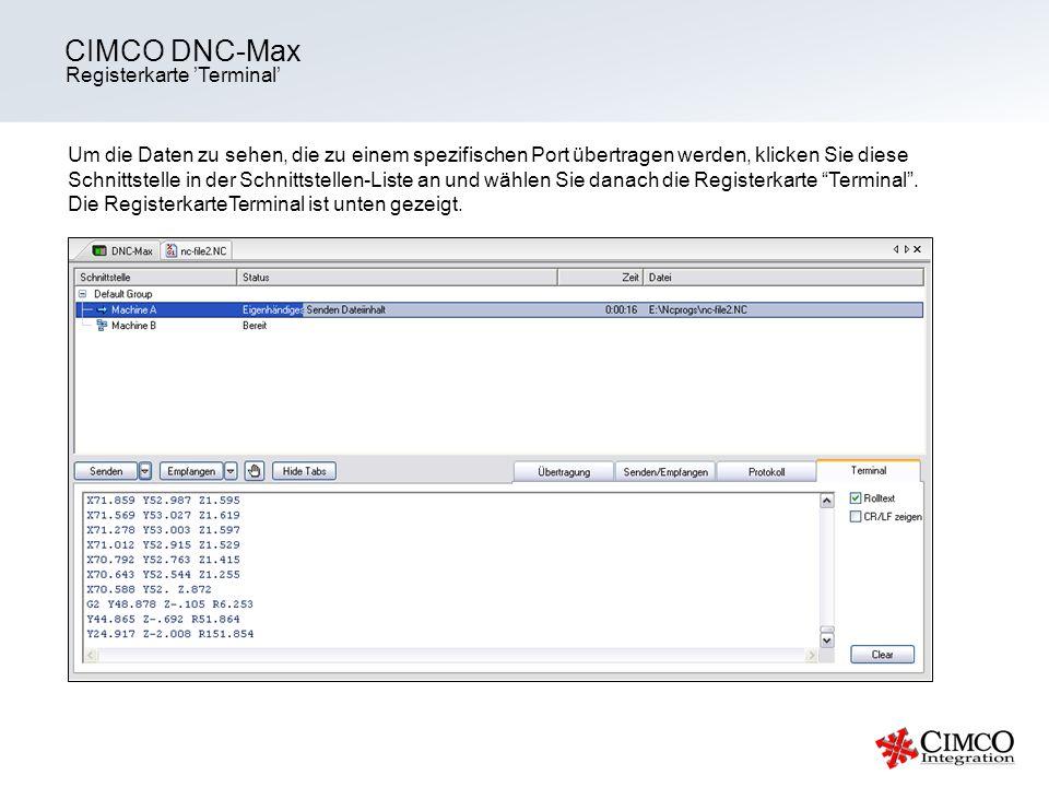 Registerkarte Terminal CIMCO DNC-Max Um die Daten zu sehen, die zu einem spezifischen Port übertragen werden, klicken Sie diese Schnittstelle in der S