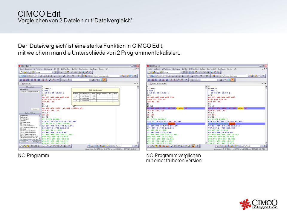 Vergleichen von 2 Dateien mit Dateivergleich CIMCO Edit Der Dateivergleich ist eine starke Funktion in CIMCO Edit, mit welchem man die Unterschiede vo