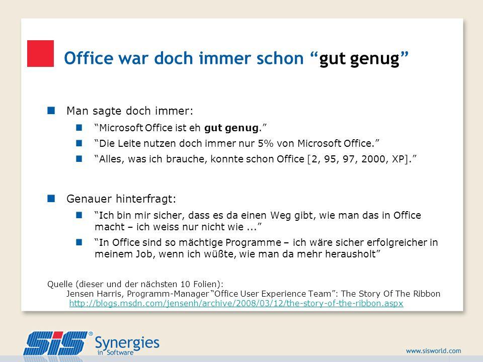 Office war doch immer schon gut genug Man sagte doch immer: Microsoft Office ist eh gut genug. Die Leite nutzen doch immer nur 5% von Microsoft Office