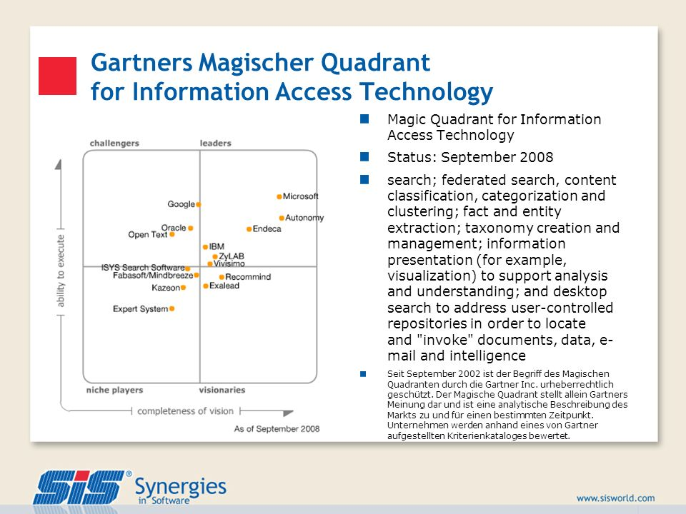 Gartners Magischer Quadrant for Information Access Technology Magic Quadrant for Information Access Technology Status: September 2008 search; federate