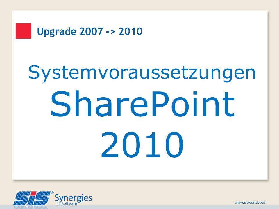 Upgrade 2007 -> 2010 Systemvoraussetzungen SharePoint 2010