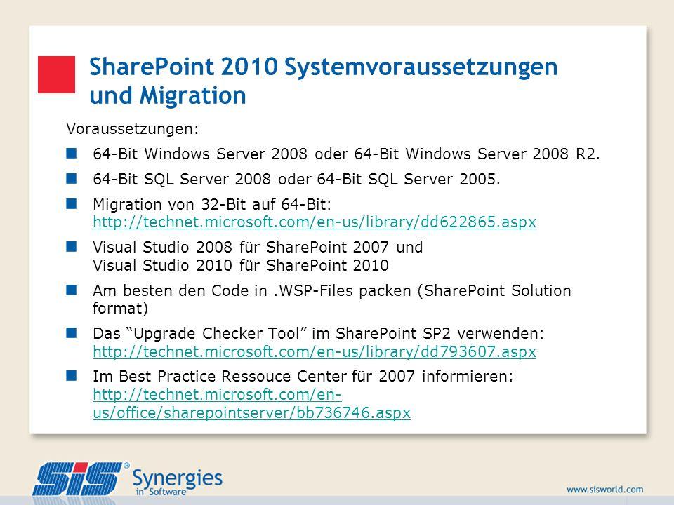 SharePoint 2010 Systemvoraussetzungen und Migration Voraussetzungen: 64-Bit Windows Server 2008 oder 64-Bit Windows Server 2008 R2. 64-Bit SQL Server