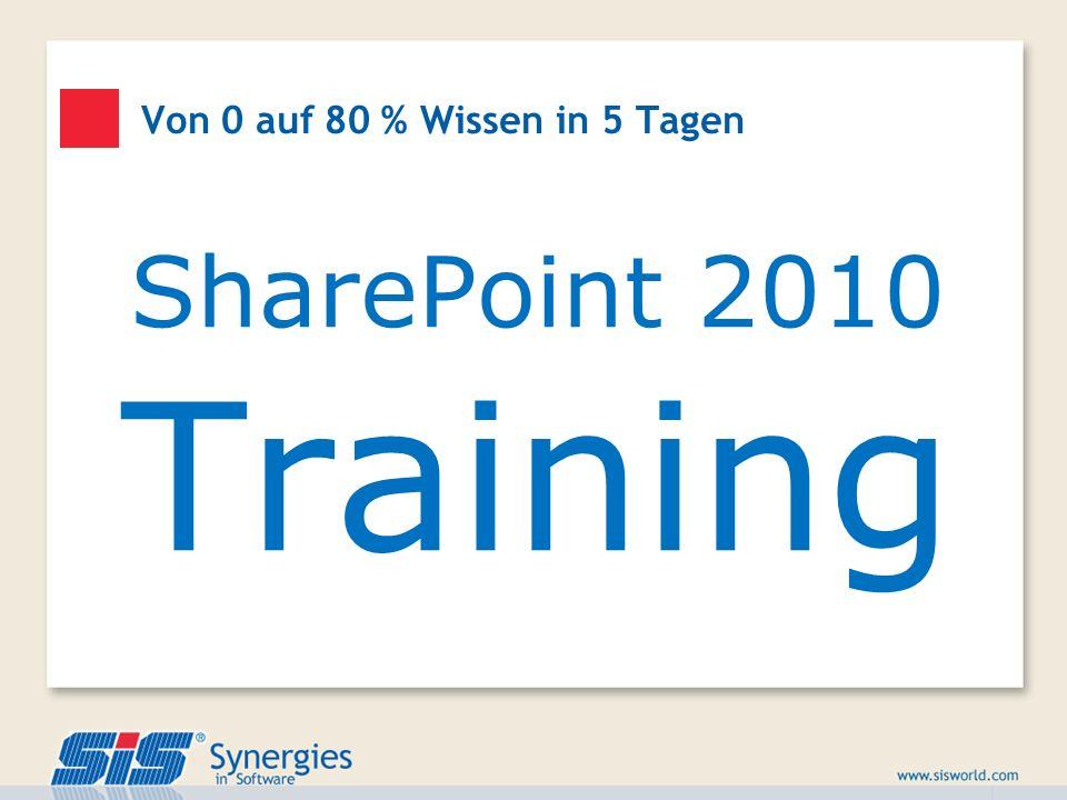 Von 0 auf 80 % Wissen in 5 Tagen SharePoint 2010 Training