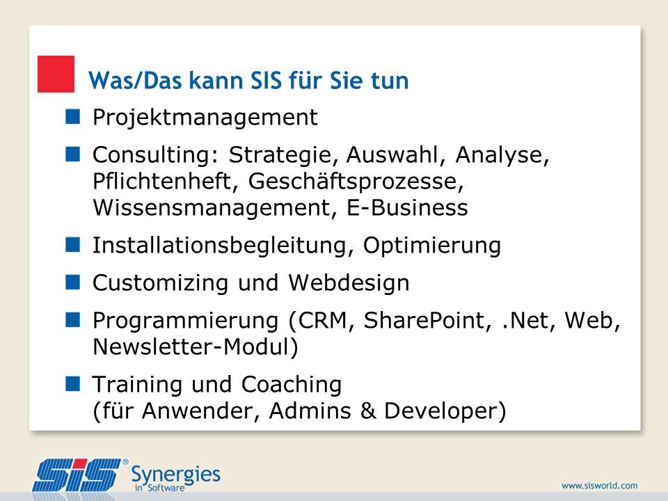 Was/Das kann SIS für Sie tun Projektmanagement Consulting: Strategie, Auswahl, Analyse, Pflichtenheft, Geschäftsprozesse, Wissensmanagement, E-Busines