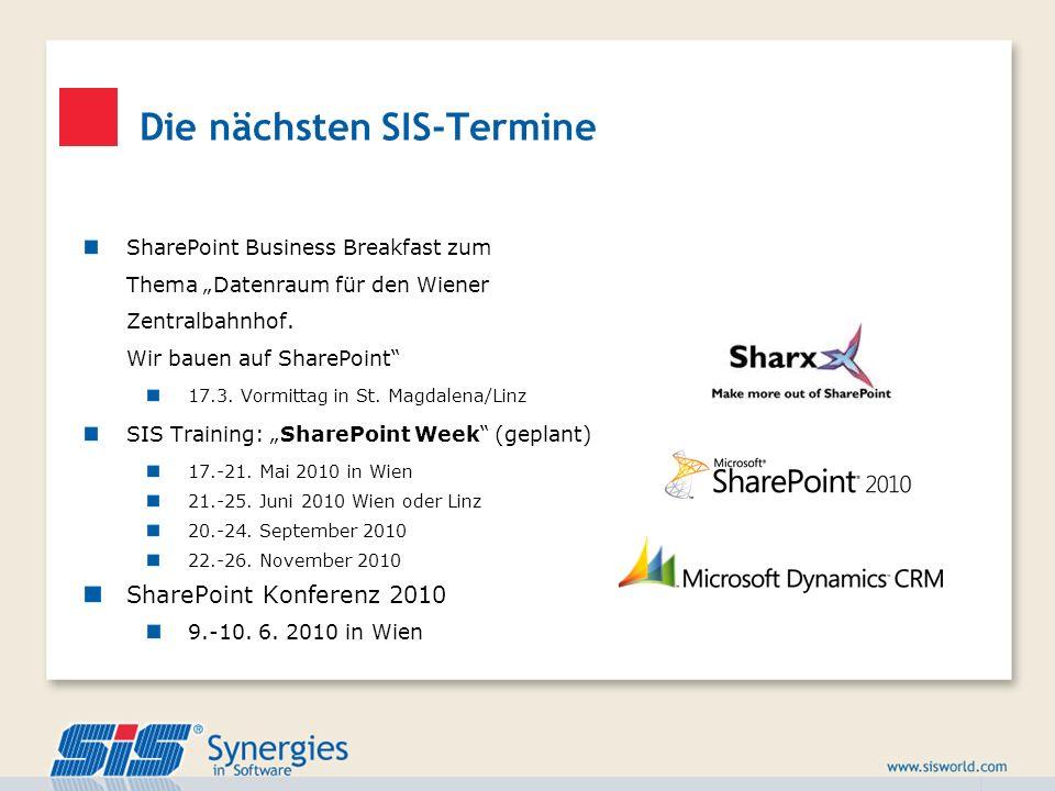 Die nächsten SIS-Termine SharePoint Business Breakfast zum Thema Datenraum für den Wiener Zentralbahnhof. Wir bauen auf SharePoint 17.3. Vormittag in