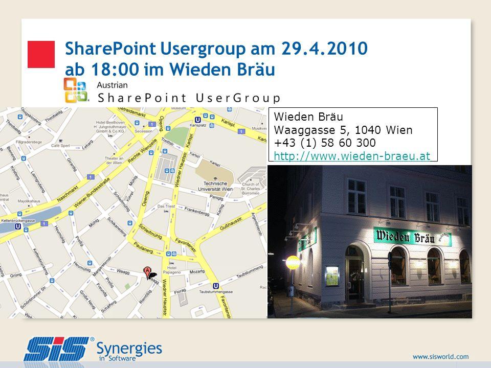 SharePoint Usergroup am 29.4.2010 ab 18:00 im Wieden Bräu Wieden Bräu Waaggasse 5, 1040 Wien +43 (1) 58 60 300 http://www.wieden-braeu.at http://www.w