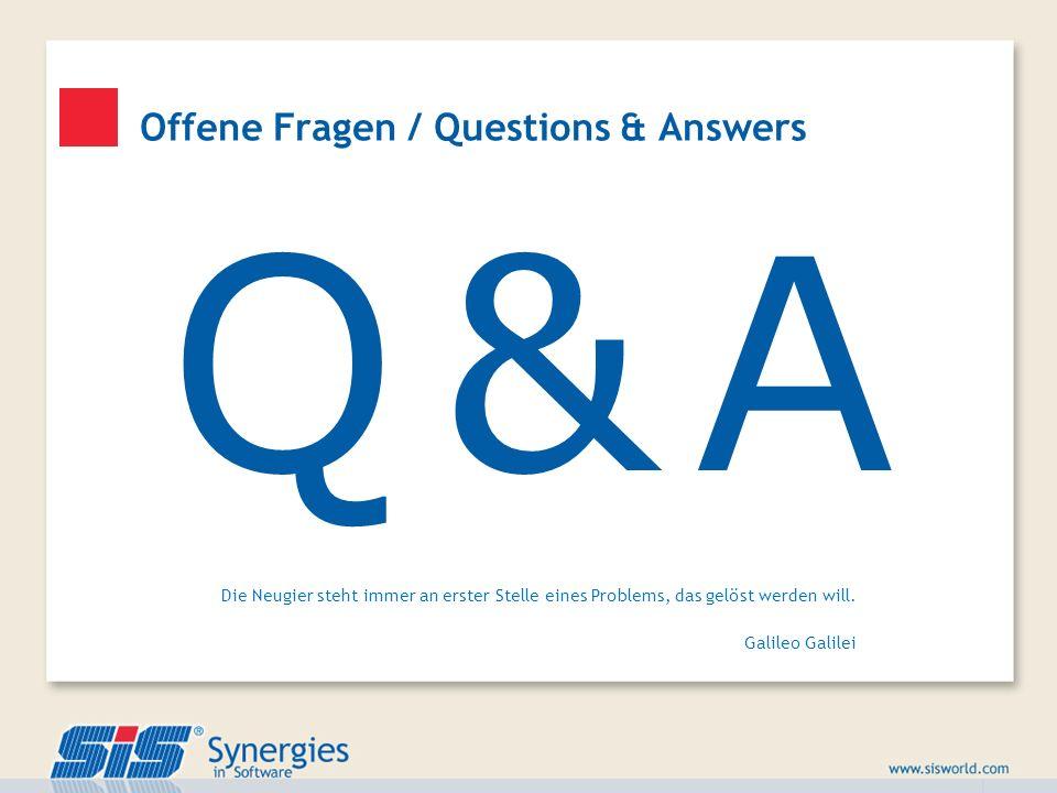Q & AQ & A Offene Fragen / Questions & Answers Die Neugier steht immer an erster Stelle eines Problems, das gelöst werden will. Galileo Galilei