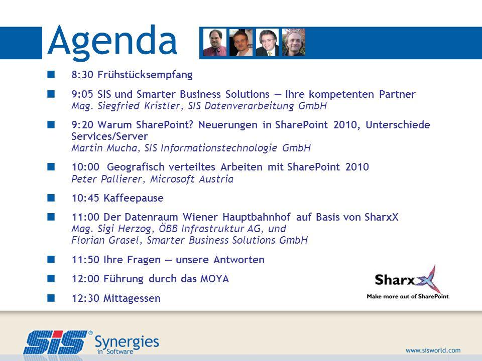 Agenda 8:30 Frühstücksempfang 9:05 SIS und Smarter Business Solutions Ihre kompetenten Partner Mag. Siegfried Kristler, SIS Datenverarbeitung GmbH 9:2