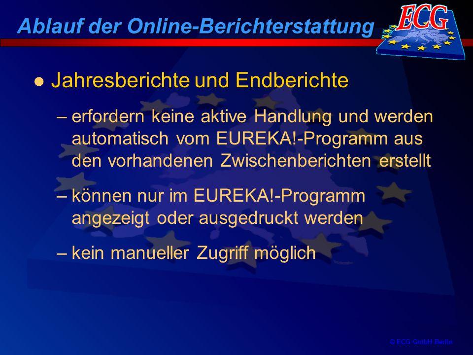 © ECG GmbH Berlin Jahresberichte und Endberichte –erfordern keine aktive Handlung und werden automatisch vom EUREKA!-Programm aus den vorhandenen Zwis