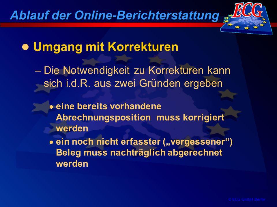 © ECG GmbH Berlin –Die Notwendigkeit zu Korrekturen kann sich i.d.R. aus zwei Gründen ergeben eine bereits vorhandene Abrechnungsposition muss korrigi