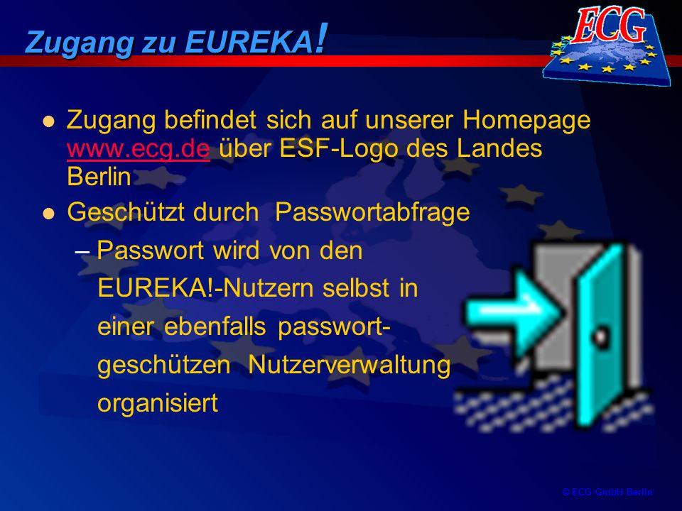 © ECG GmbH Berlin Zugang befindet sich auf unserer Homepage www.ecg.de über ESF-Logo des Landes Berlin www.ecg.de Geschützt durch Passwortabfrage –Pas