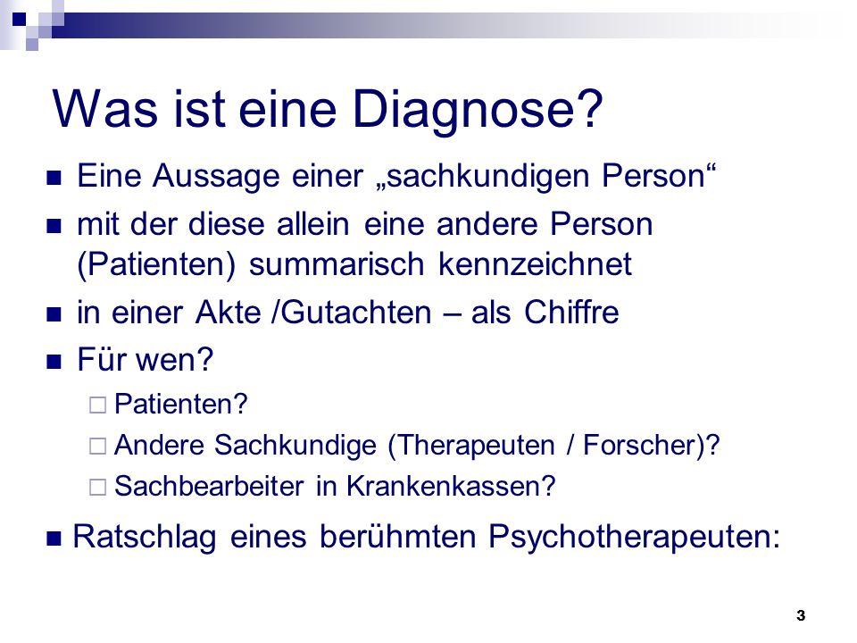 3 Was ist eine Diagnose? Eine Aussage einer sachkundigen Person mit der diese allein eine andere Person (Patienten) summarisch kennzeichnet in einer A