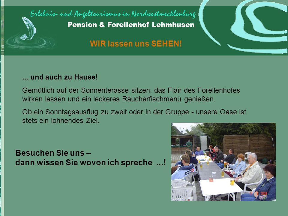 Pension & Forellenhof Lehmhusen WIR lassen uns SEHEN!...