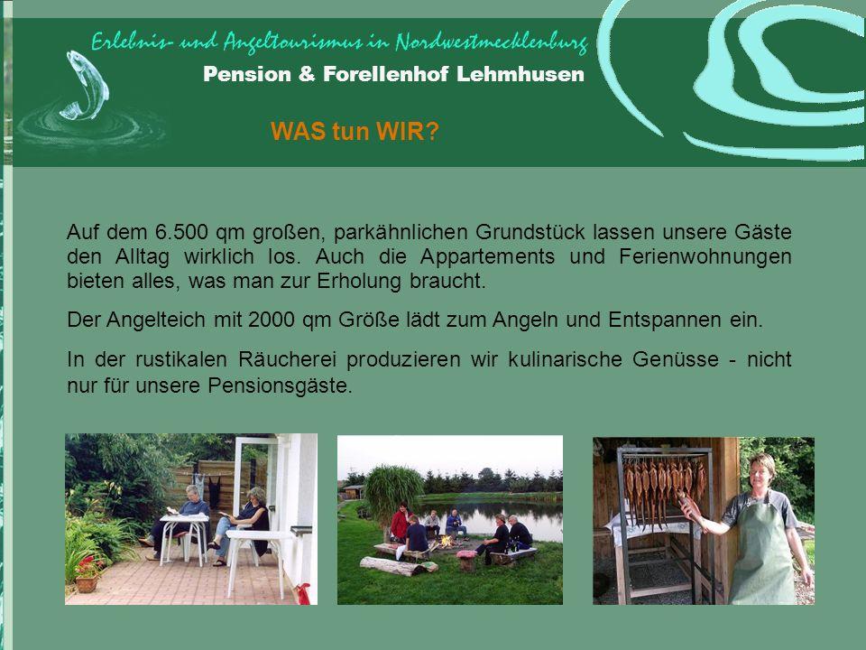 Pension & Forellenhof Lehmhusen WAS tun WIR.