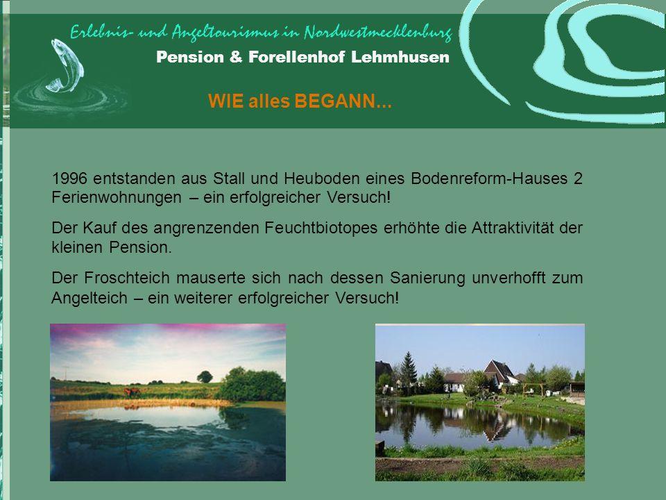 Pension & Forellenhof Lehmhusen WIE alles BEGANN...