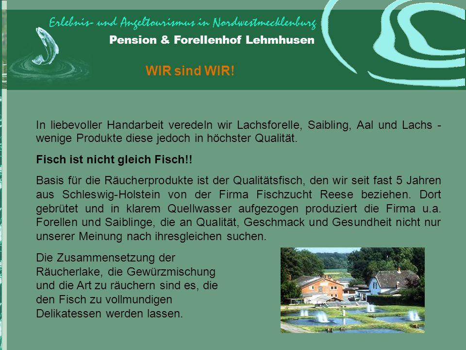 Pension & Forellenhof Lehmhusen WIR sind WIR.