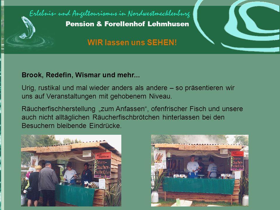 Pension & Forellenhof Lehmhusen WIR lassen uns SEHEN.