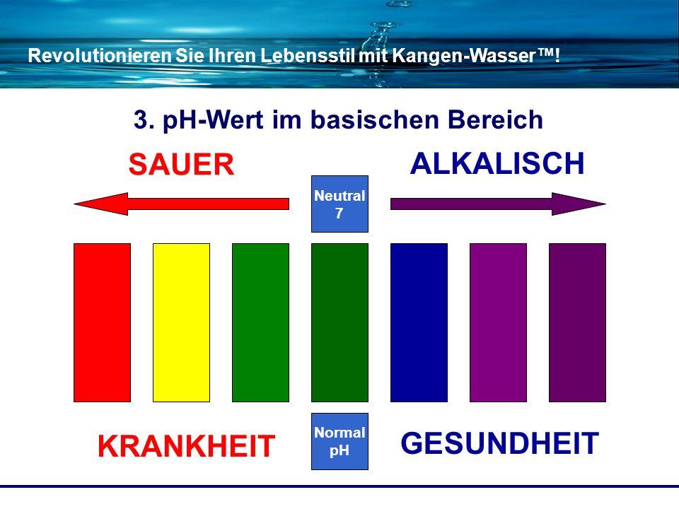 Revolutionieren Sie Ihren Lebensstil mit Kangen-Wasser! Neutral 7 Normal pH SAUER ALKALISCH KRANKHEIT GESUNDHEIT 3. pH-Wert im basischen Bereich