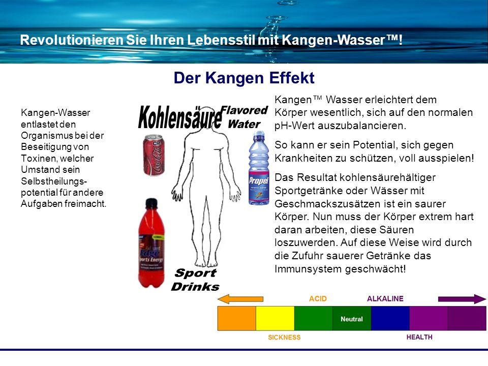 Revolutionieren Sie Ihren Lebensstil mit Kangen-Wasser! Kangen Wasser erleichtert dem Körper wesentlich, sich auf den normalen pH-Wert auszubalanciere