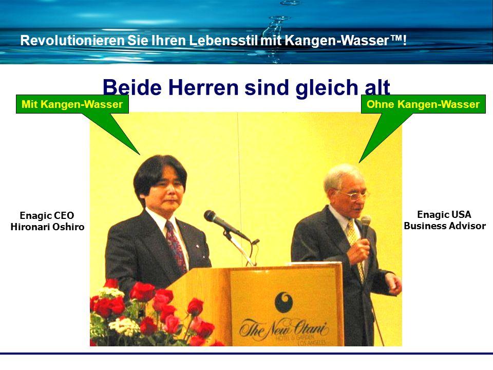 Revolutionieren Sie Ihren Lebensstil mit Kangen-Wasser! Enagic CEO Hironari Oshiro Enagic USA Business Advisor Mit Kangen-WasserOhne Kangen-Wasser Bei