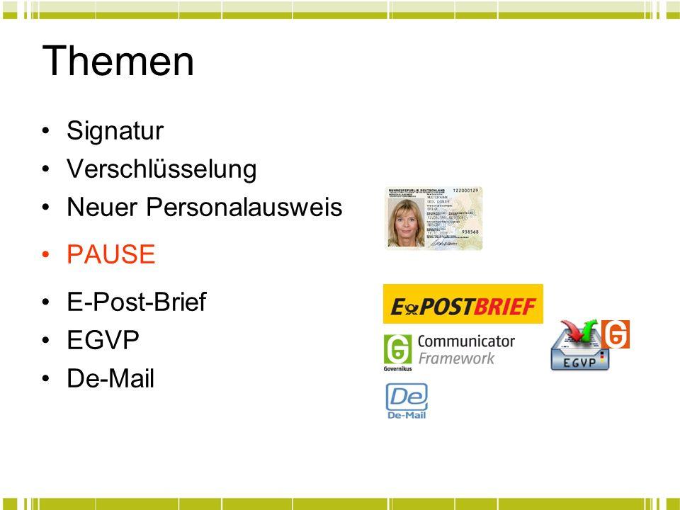 Themen Signatur Verschlüsselung Neuer Personalausweis PAUSE E-Post-Brief EGVP De-Mail
