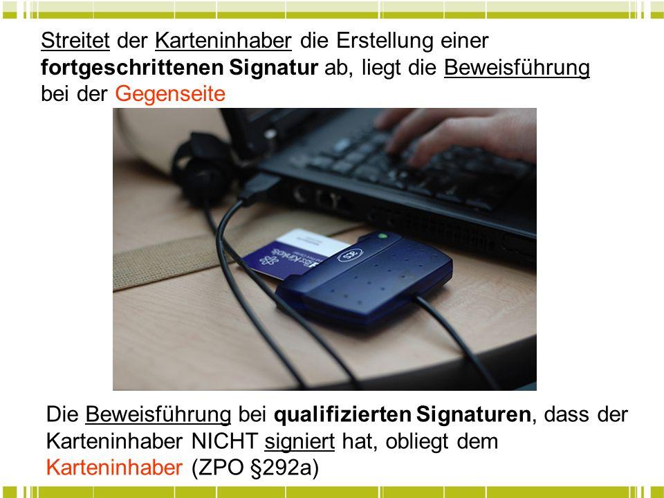 Streitet der Karteninhaber die Erstellung einer fortgeschrittenen Signatur ab, liegt die Beweisführung bei der Gegenseite Die Beweisführung bei qualif