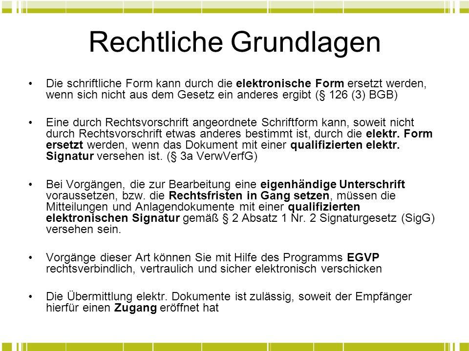 Rechtliche Grundlagen Die schriftliche Form kann durch die elektronische Form ersetzt werden, wenn sich nicht aus dem Gesetz ein anderes ergibt (§ 126