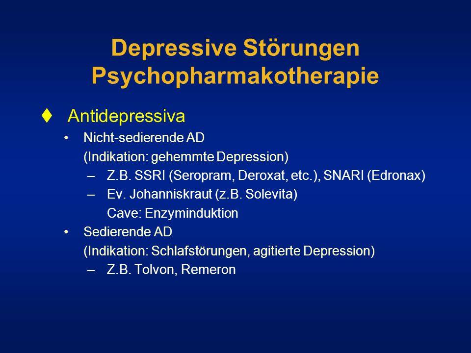 Depressive Störungen Psychopharmakotherapie Antidepressiva Nicht-sedierende AD (Indikation: gehemmte Depression) –Z.B. SSRI (Seropram, Deroxat, etc.),