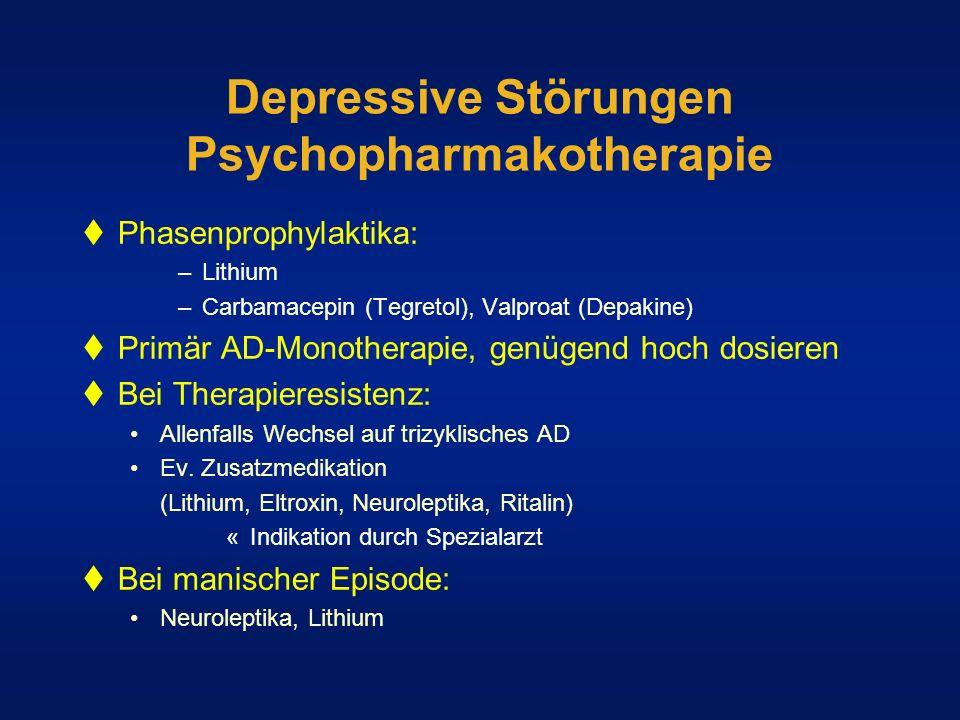 Depressive Störungen Psychopharmakotherapie Phasenprophylaktika: –Lithium –Carbamacepin (Tegretol), Valproat (Depakine) Primär AD-Monotherapie, genüge