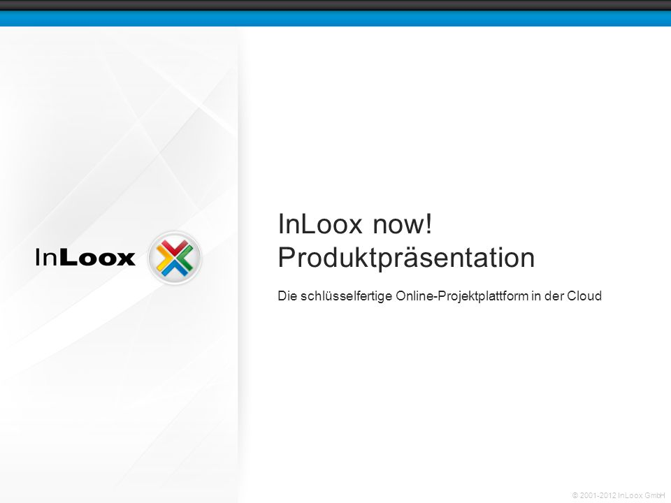 © 2001-2012 InLoox GmbH InLoox now.