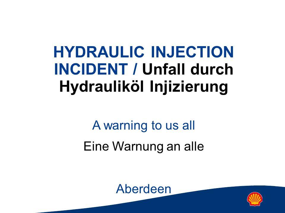 HYDRAULIC INJECTION INCIDENT / Unfall durch Hydrauliköl Injizierung A warning to us all Eine Warnung an alle Aberdeen